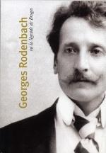 Georges Rodenbach ou la légende de Bruges